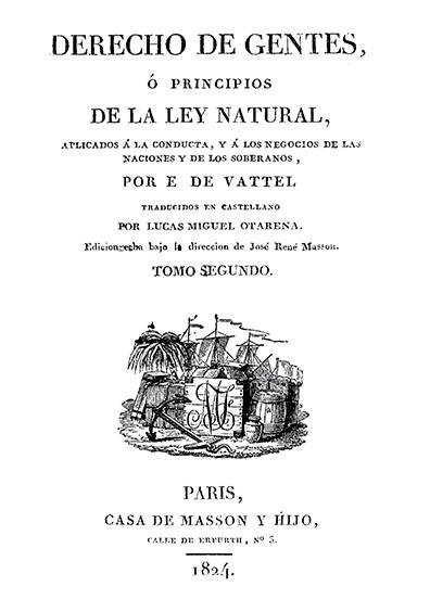 Derecho de gentes o principios de la ley natural, aplicados a la conducta, y a los negocios de las naciones y de los soberanos, t. II