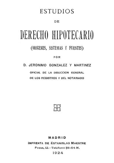 Estudios de derecho hipotecario (orígenes, sistemas y fuentes)