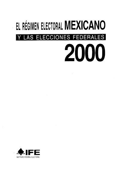 El régimen electoral mexicano y las elecciones federales, 2000