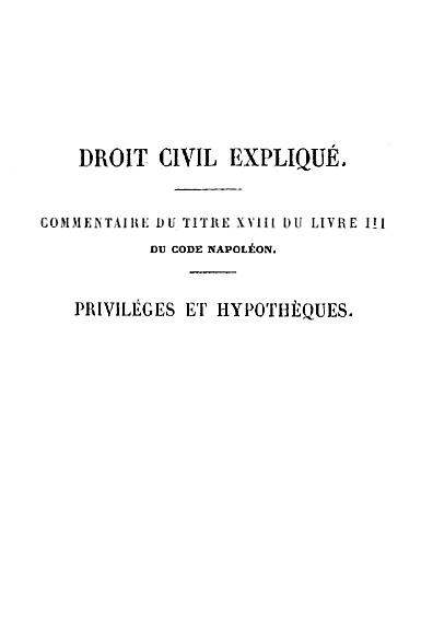 Droit civil expliqué des priviléges et hypothèques, t. II