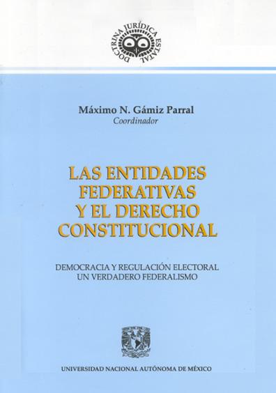 Las entidades federativas y el derecho constitucional