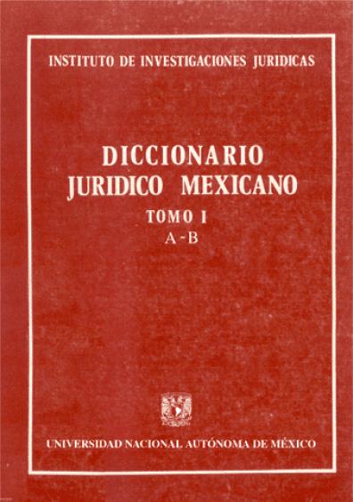 Diccionario jurídico mexicano, t. I , A-B