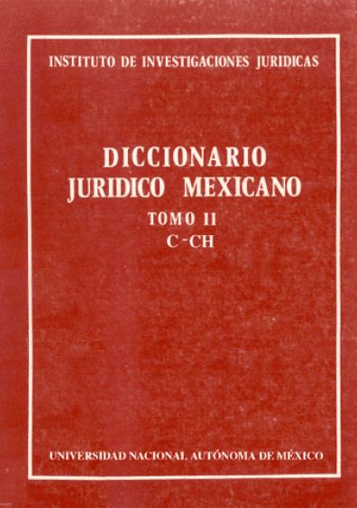 Diccionario jurídico mexicano, t. II, C-CH