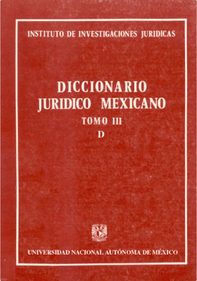 Diccionario jurídico mexicano, t. III, D