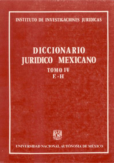 Diccionario jurídico mexicano, t. IV, E-H