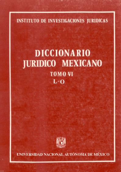 Diccionario jurídico mexicano, t. VI, L-O