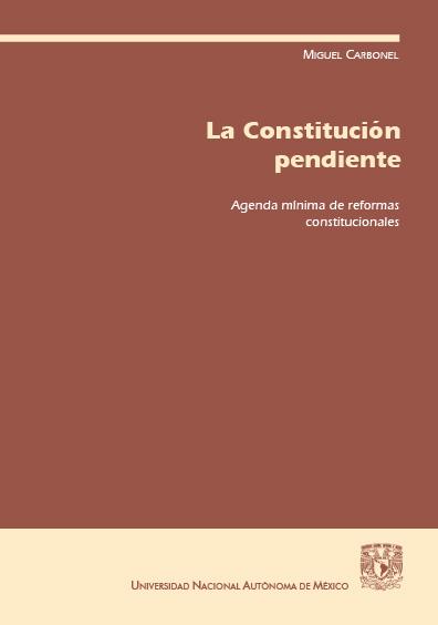 La Constitución pendiente. Agenda mínima de reformas constitucionales