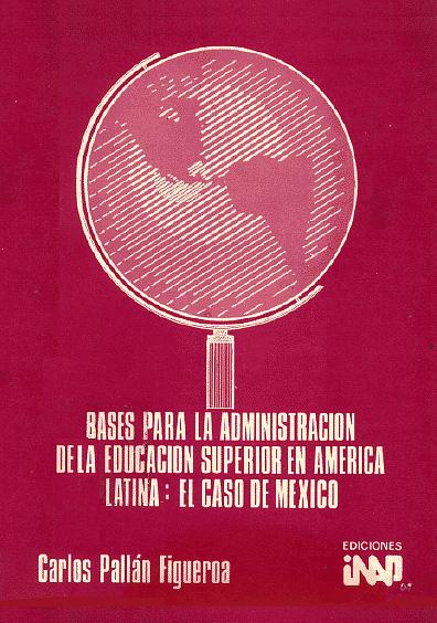 Bases para la administración de la educación superior en América Latina: el caso de México