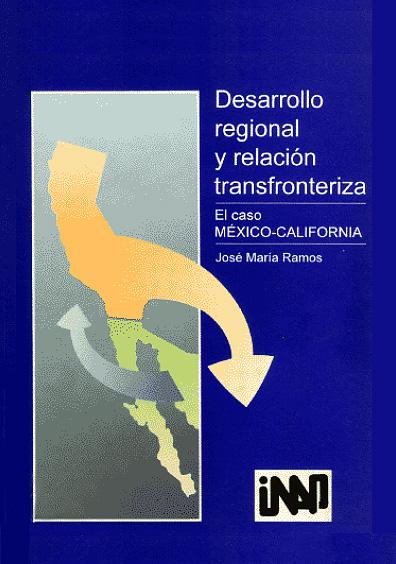 Desarrollo regional y relación transfronteriza. El caso México-California