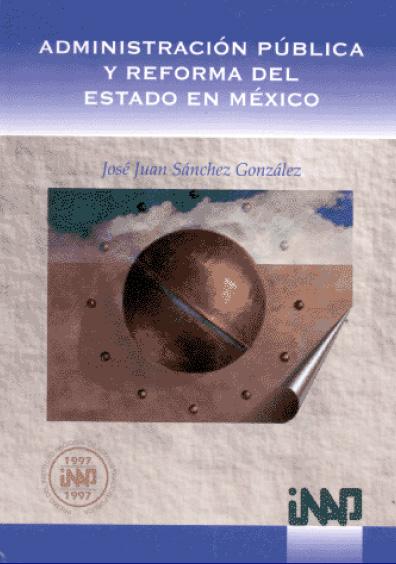Administración pública y reforma del Estado en México
