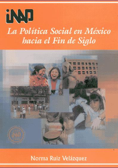 La política social en México hacia el fin de siglo