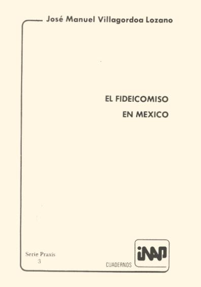 Praxis 003. El fideicomiso en México