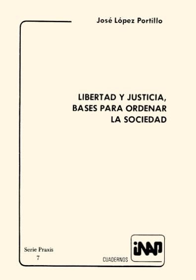 Praxis 007. Libertad y justicia, bases para ordenar la sociedad