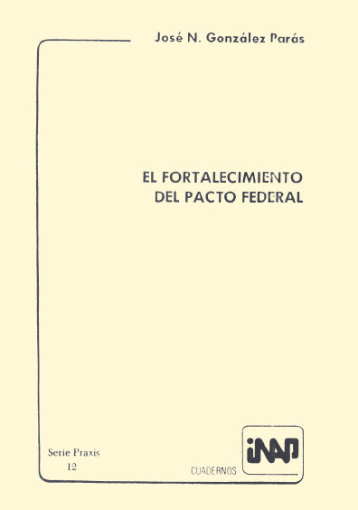 Praxis 012. El fortalecimiento del pacto federal