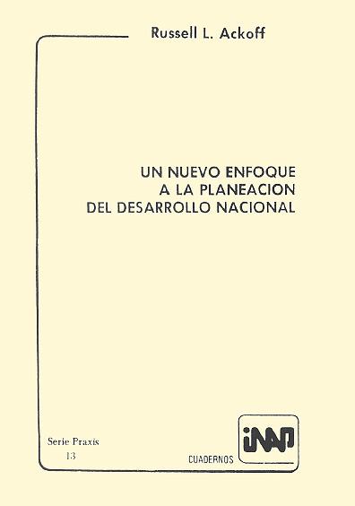 Praxis 013. Un nuevo enfoque a la planeación del desarrollo nacional