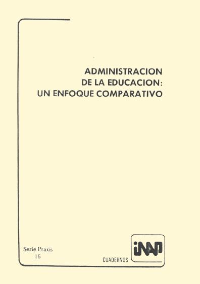 Praxis 016. Administración de la educación. Un enfoque comparativo