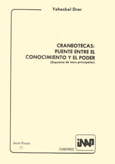 Praxis 017. Craneotecas: puente entre el conocimiento y el poder (Esquema de tesis principales)