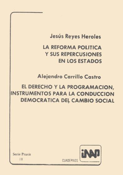 Praxis 018. La reforma política y sus repercusiones en los estados. El derecho y la programación, instrumentos para la condición democrática del cambio social