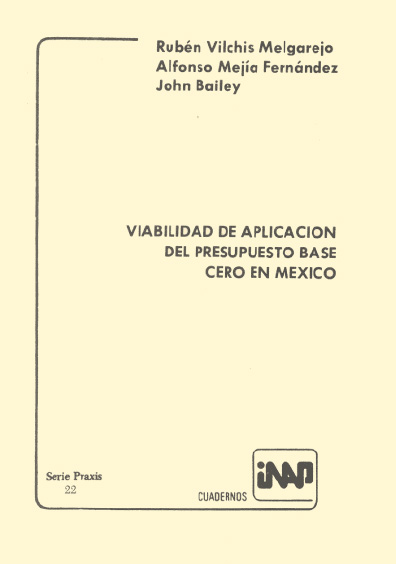 Praxis 022. Viabilidad de aplicación del presupuesto base cero en México