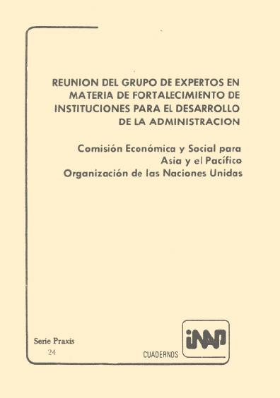 Praxis 024. Reunión del grupo de expertos en materia de fortalecimiento de instituciones para el desarrollo de la administración