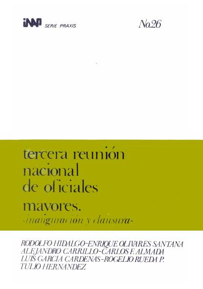 Praxis 026. Tercera reunión nacional de oficiales mayores. Inauguración y clausura