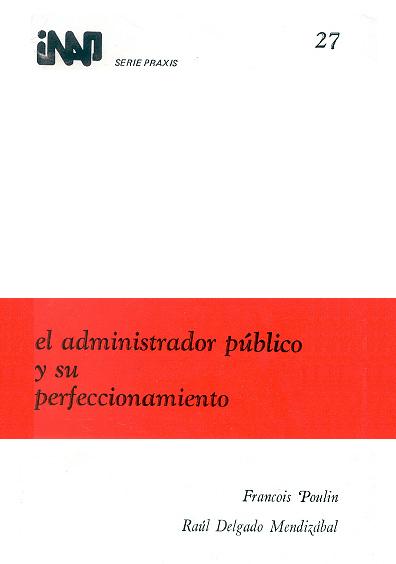 Praxis 027. El administrador público y su perfeccionamiento