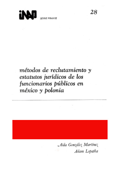 Praxis 028. Métodos de reclutamiento y estudios jurídicos de los funcionarios públicos en México y Polonia