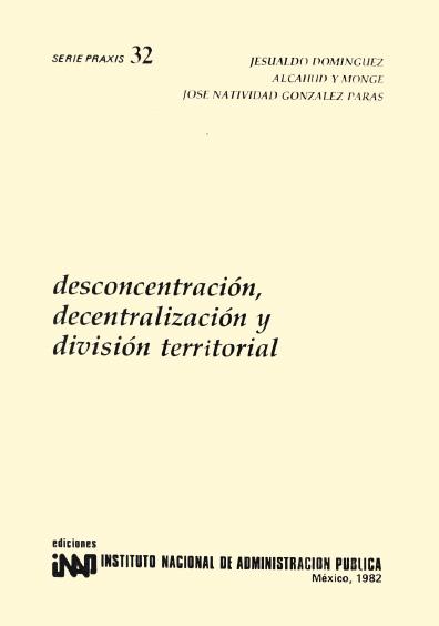 Praxis 032. Desconcentración, descentralización y división territorial