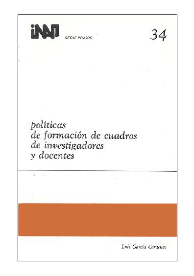 Praxis 034. Políticas de formación de cuadros de investigadores y docentes