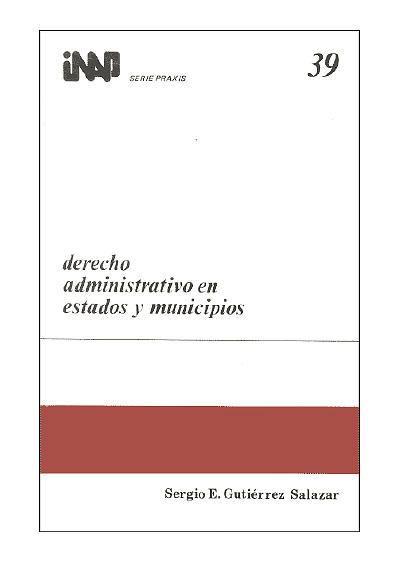 Praxis 039. Derecho administrativo en estados y municipios