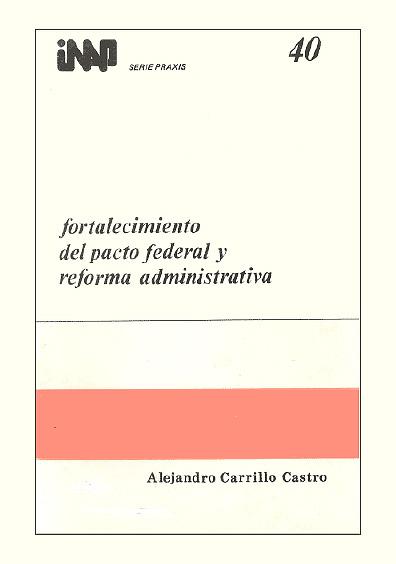 Praxis 040. Fortalecimiento del pacto federal y reforma administrativa