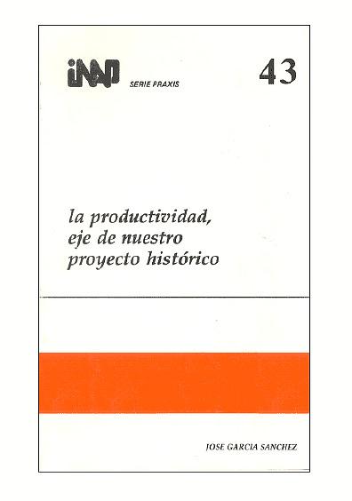 Praxis 043. La productividad, eje de nuestro proyecto histórico