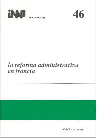 Praxis 046. La reforma administrativa en Francia