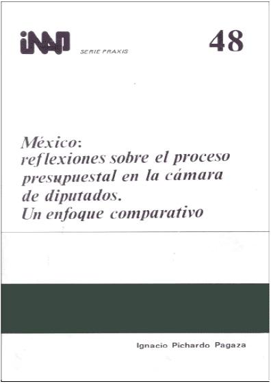 Praxis 048. México: reflexiones sobre el proceso presupuestal en la Cámara de Diputados. Un enfoque comparativo