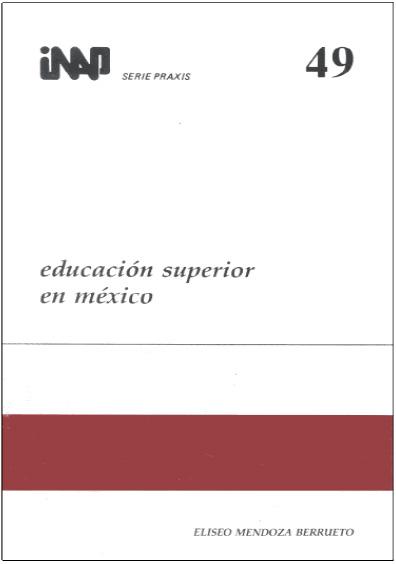 Praxis 049. Educación superior en México