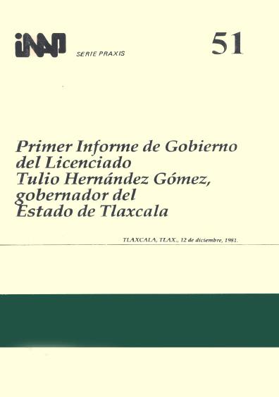 Praxis 051. Primer informe de gobierno del licenciado Tulio Hernández Gómez, gobernador de Tlaxcala
