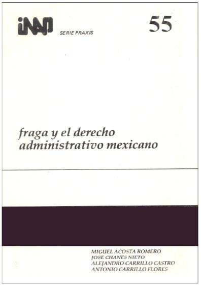 Praxis 055. Fraga y el derecho administrativo mexicano
