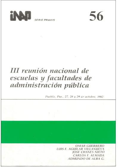 Praxis 056. Tercera Reunión Nacional de Escuelas y Facultades de Administración Pública
