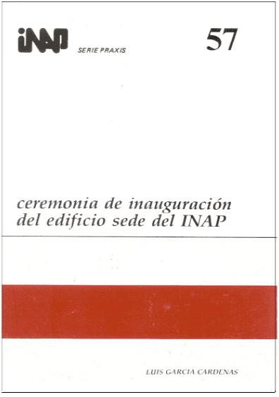 Praxis 057. Ceremonia de inauguración del edificio sede del INAP