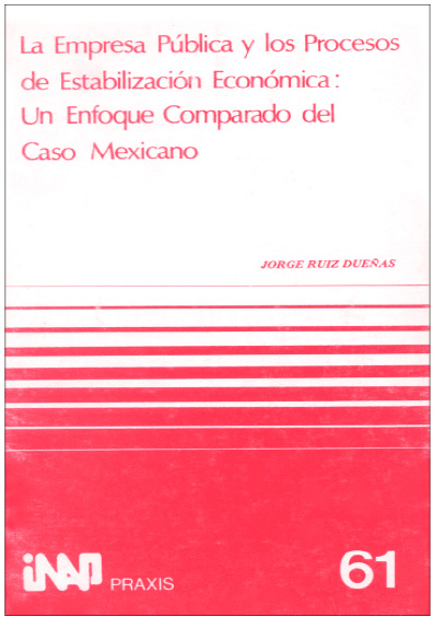 Praxis 061. La empresa pública y los procesos de estabilización económica: un enfoque comparado del caso de México