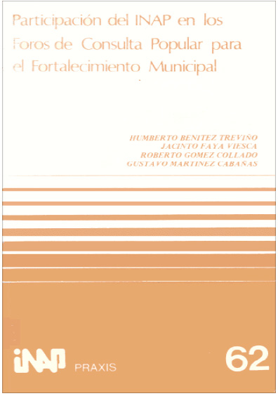 Praxis 062. Participación del INAP en los foros de consulta popular para el fortalecimiento municipal