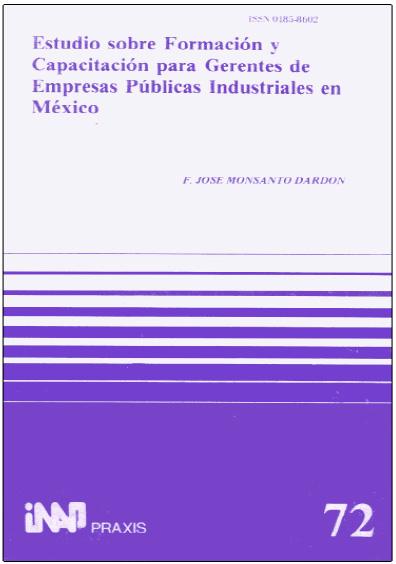 Praxis 072. Estudios sobre formación y capacitación para gerentes de empresas públicas industriales en México