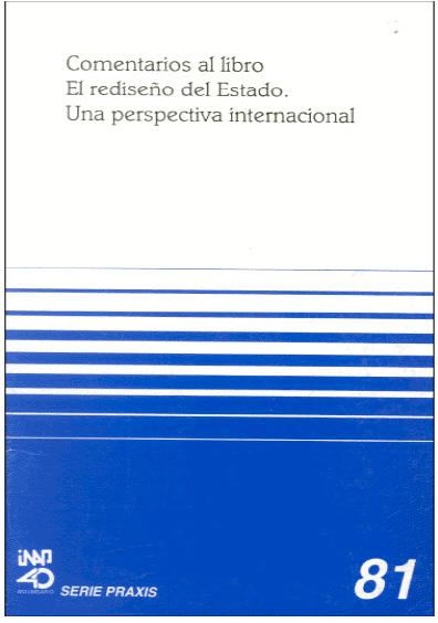 """Praxis 081. Comentarios al libro """"El rediseño del Estado"""". Una perspectiva internacional"""