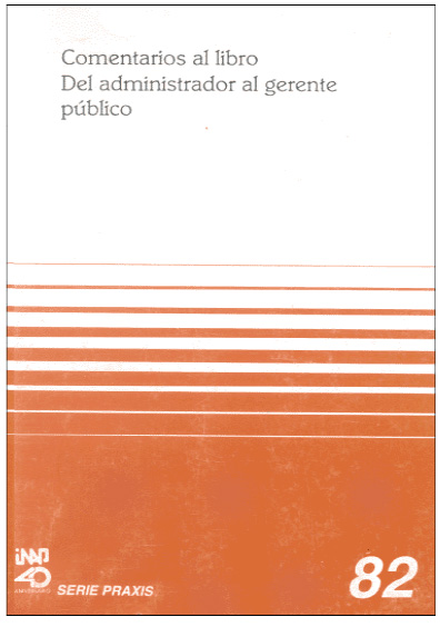 Praxis 082. Comentarios al libro Del admministrador al gerente público