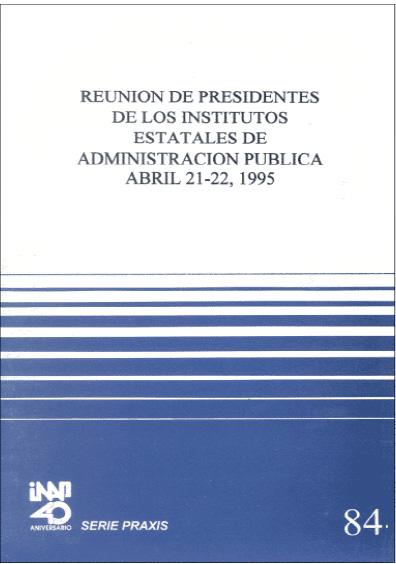 Praxis 084. Reunión de presidentes de los institutos estatales de administración pública