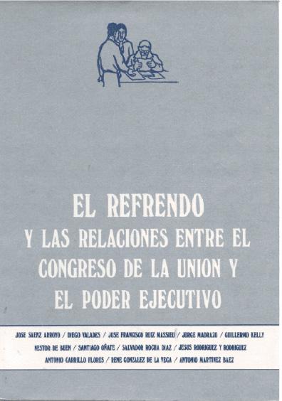 El refrendo y las relaciones entre el Congreso de la Unión y el Poder Ejecutivo