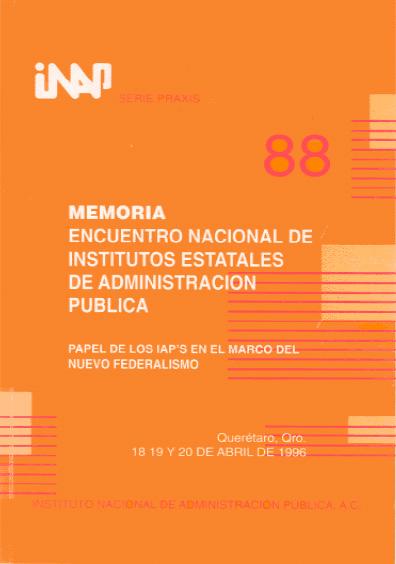 Praxis 088. Memoria. Encuentro Nacional de Institutos Estatales de Administración Pública