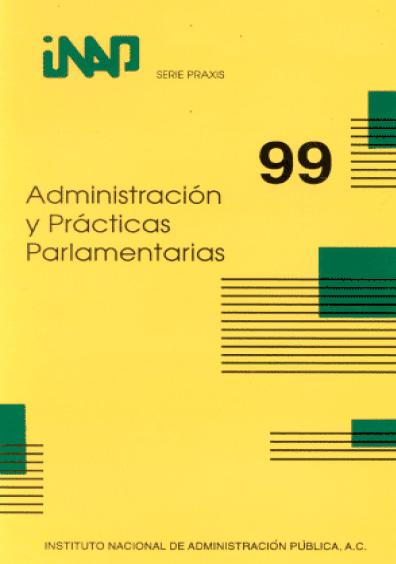 Praxis 099. Administración y prácticas parlamentarias