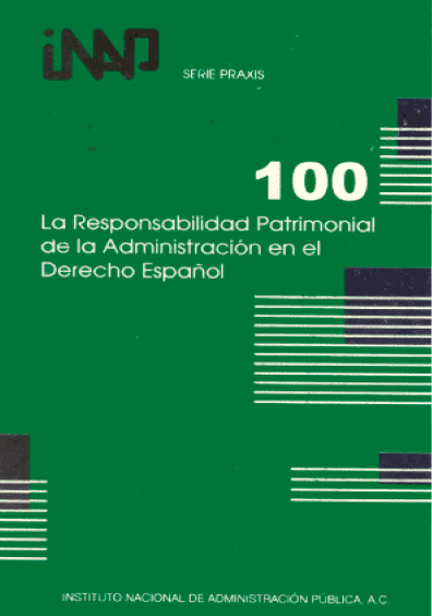 Praxis 100. La responsabilidad patrimonial de la administración en el derecho español