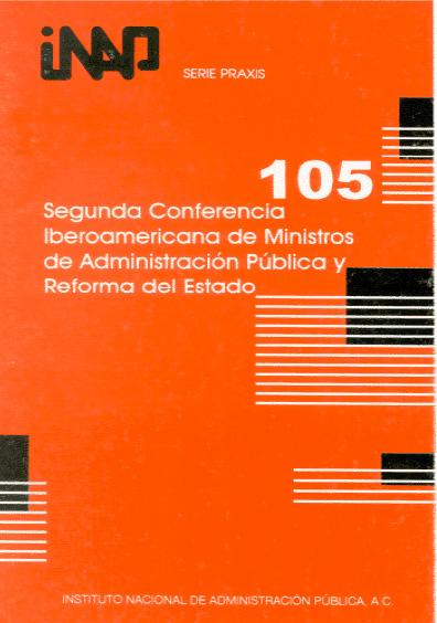 Praxis 105. Segunda Conferencia Iberoamericana de Ministros de Administración Pública Y Reforma del Estado